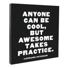 Anyone Can Be Cool Canvas
